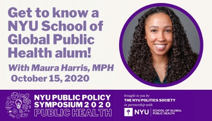 Public Policy Symposium: Get to know a NYU Global Public Health Alum!